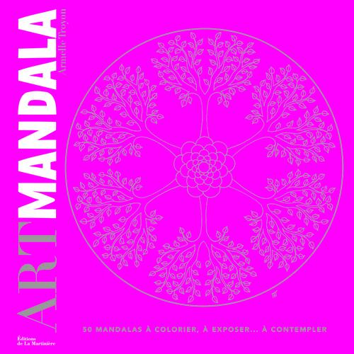 ART MANDALA. 50 MANDALAS A COLORIER, A EXPOSER...