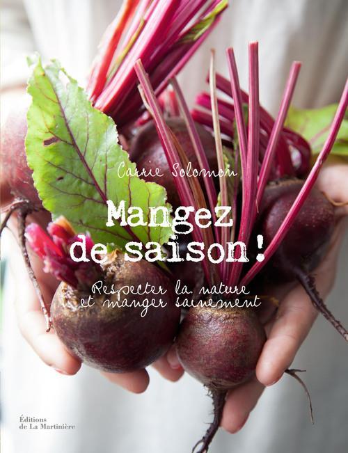 MANGEZ DE SAISON !. RESPECTER LA NATURE ET MANGER