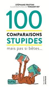 100 COMPARAISONS STUPIDES MAIS PAS SI BETES...