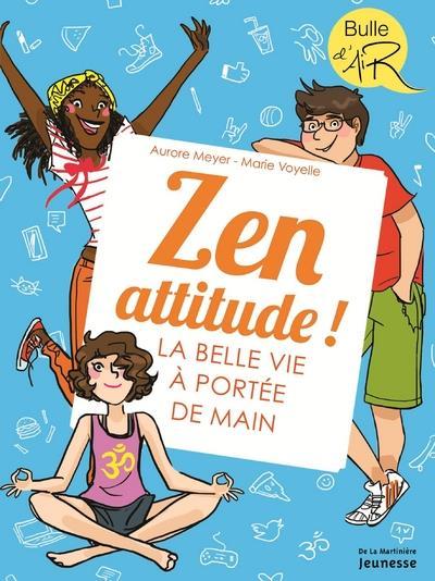 ZEN ATTITUDE ! - LA BELLE VIE A PORTEE DE MAIN