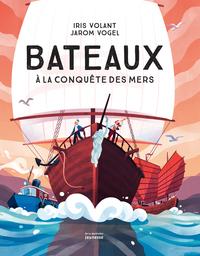 BATEAUX - A LA CONQUETE DES MERS