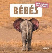 BEBES. MON IMAGIER DES ANIMAUX