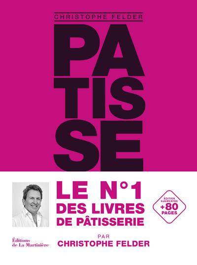 Patisserie, l'ultime reference - version classique augmentee