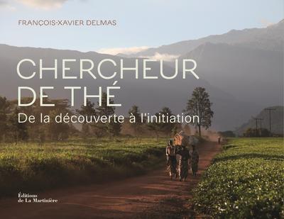CHERCHEUR DE THE - DE LA DECOUVERTE A L'INITIATION