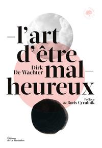 L'ART D'ETRE MALHEUREUX