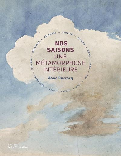 NOS SAISONS - UNE METAMORPHOSE INTERIEURE
