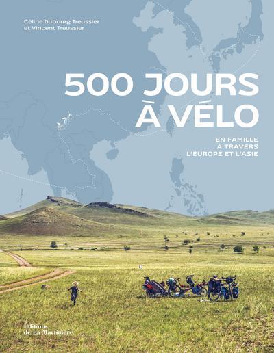 500 jours a velo. en famille a travers l'europe et l'asie