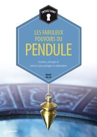 FABULEUX POUVOIRS DU PENDULE (LES)