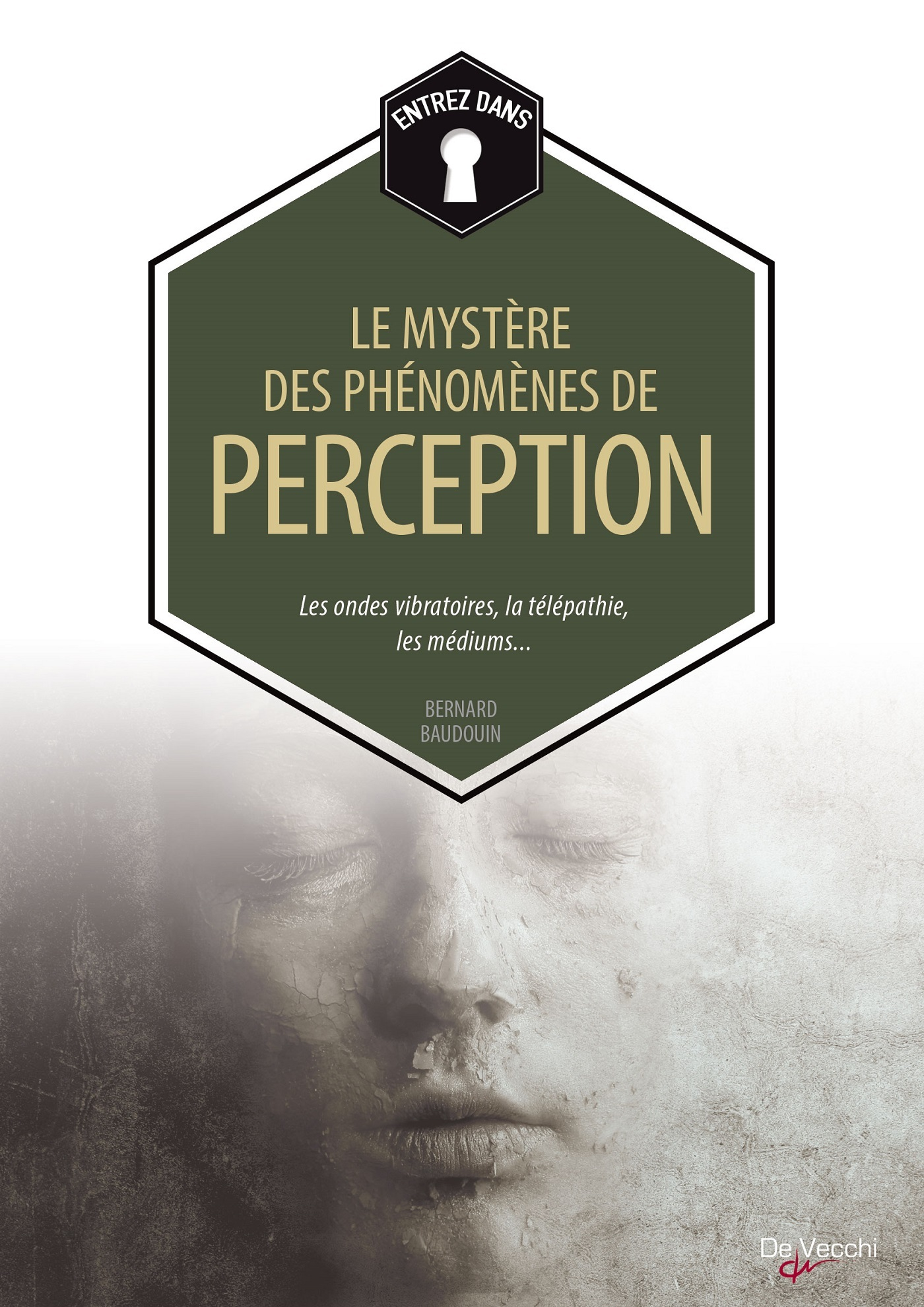 LES MYSTERES DES PHENOMENES DE PERCEPTION