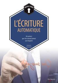 LES POUVOIRS DE L'ECRITURE AUTOMATIQUE