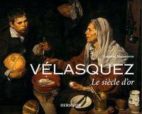 VELASQUEZ - LE SIECLE D'OR