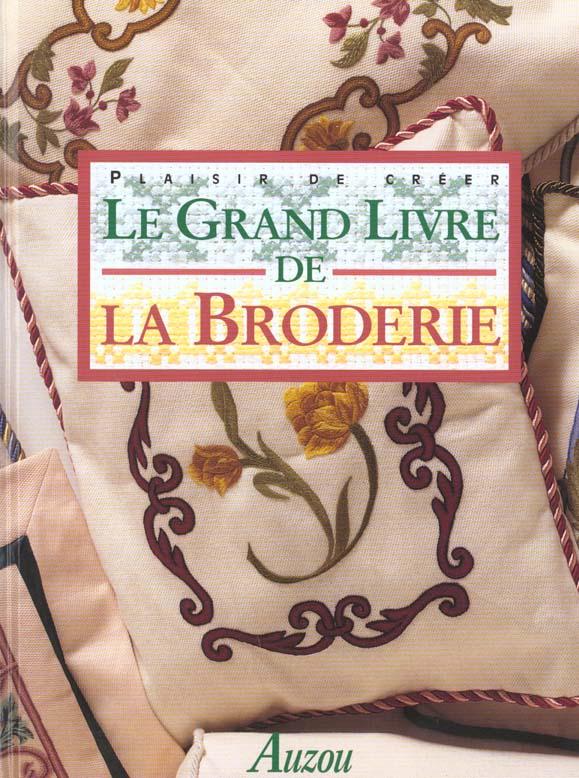 LE GRAND LIVRE DE LA BRODERIE