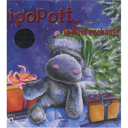 IPOPOTT, LE NOEL ENCHANTE