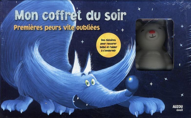 MON COFFRET DU SOIR PREMIERES PEURS VITE OUBLIEES - DES HISTOIRES POUR RASSURER BEBE ET L'AIDER A S'