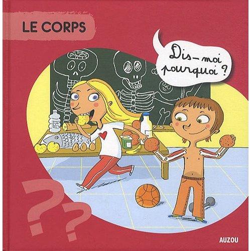 LE CORPS DIS MOI POURQUOI  (NOUVELLE EDITION)
