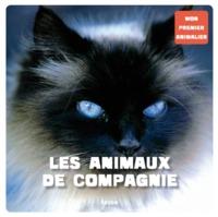 LES ANIMAUX DE COMPAGNIE (COLL. MON PREMIER ANIMALIER)