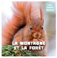 LA MONTAGNE ET FORET (COLL. MON PREMIER ANIMALIER)