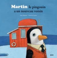 MARTIN LE PINGOUIN A UN NOUVEAU VOISIN (COLL.MES PTITS ALBUMS)