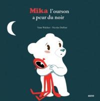 MIKA L'OURSON A PEUR DU NOIR (COLL. MES PTITSALBUMS)