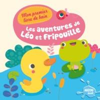 LES AVENTURES DE LEO ET FRIPOUILLE (COLL  MONPREMIER LIVRE DE BAIN )