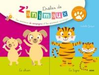 DROLES DE Z'ANIMAUX A TOUCHER - LES ANIMAUX DE COMPAGNIE, LES ANIMAUX SAUVAGES