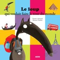 LE LOUP QUI VOULAIT FAIRE LE TOUR DU MONDE (GRAND FORMAT)