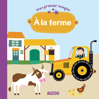 A LA FERME (MON PREMIER IMAGIER)