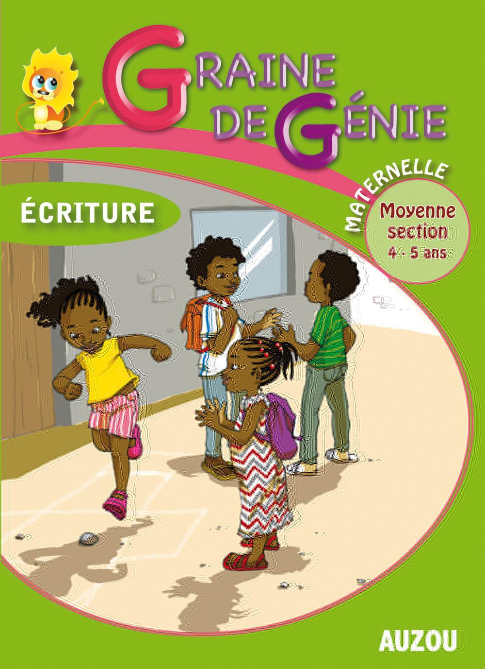 GRAINE DE GENIE ECRITURE MATERNELLE MOYENNE SECTION 4-5 ANS