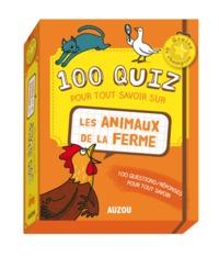 100 QUIZ POUR TOUT SAVOIR SUR LES ANIMAUX DE LA FERME