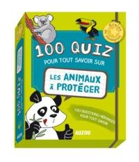 100 QUIZ POUR TOUT SAVOIR SUR LES ANIMAUX A PROTEGER