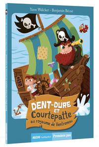 TOME 1 - DENT-DURE ET COURTEPATTE AU ROYAUME DE VENTREMOU (COLL PREMIERS PAS)