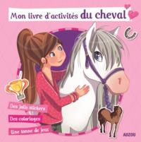 MON LIVRE D'ACTIVITES DU CHEVAL