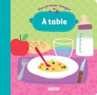 A TABLE (COLL MON PREMIER IMAGIER)
