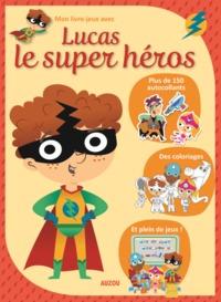 MON LIVRE-JEUX AVEC LUCAS LE SUPER HEROS
