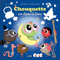 CHOUQUETTE EST DANS LA LUNE (COLL. MES PTITS ALBUMS)