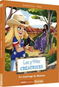 LES P'TITES CREATRICES - TOME 4 - LE REPORTAGE DE MARIAM (COLL. PAS A PAS)