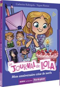 LE JOURNAL DE LOLA - TOME 2 MON ANNIVERSAIRE CRISE DE NERFS (COLL. PAS DE GEANT)