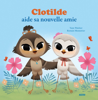 CLOTILDE AIDE SA NOUVELLE AMIE TOME 2 (COLL. MES PTITS ALBUMS)
