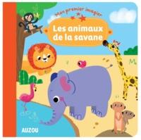LES ANIMAUX DE LA SAVANE (COLL. MON PREMIER IMAGIER)
