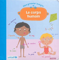 LE CORPS HUMAIN (COLL. MON PREMIER IMAGIER) EN COLLABORATION AVEC UNICEF
