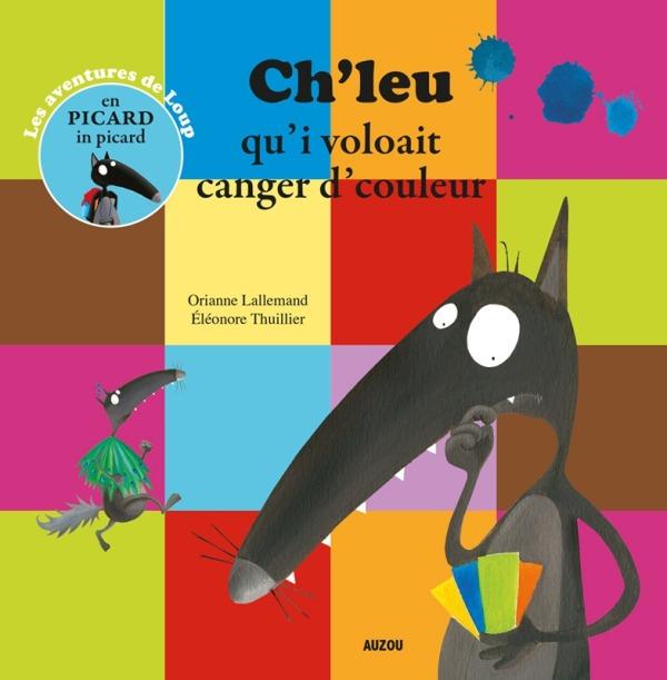 CH'LEU QU'I VOLOAIT CANGER D'COULEUR - TRAD. PICARD (COLL. MES PTITS ALBUMS)
