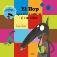 EL LLOP QUE VOLIA CANVIAR EL SEU COLOR - TRAD. CATALAN (COLL. MES PTITS ALBUMS)
