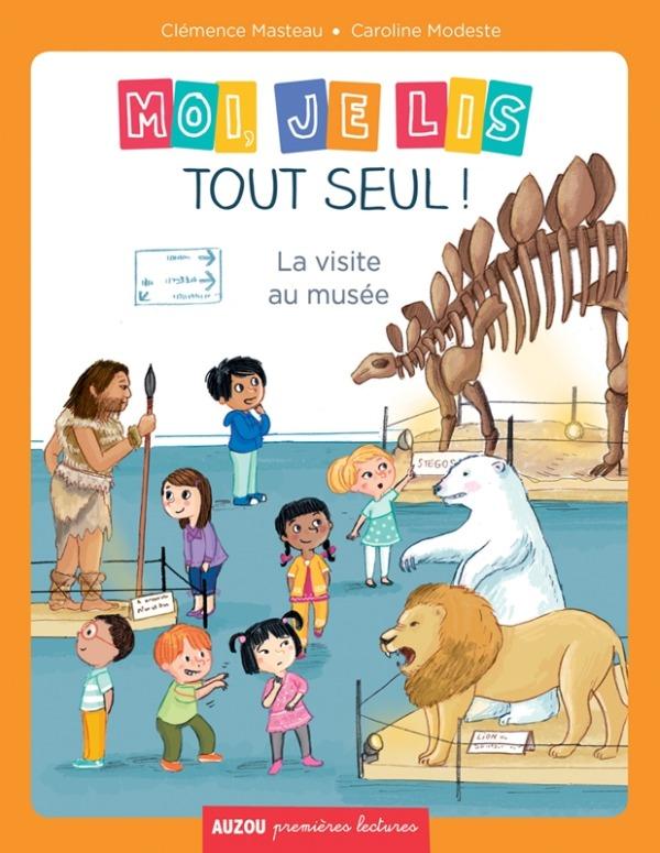 MOI, JE LIS TOUT SEUL - TOME 9 - LA VISITE AU MUSEE  (COLL. PREMIERES LECTURES)