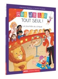 MOI, JE LIS TOUT SEUL - TOME 11 -LA JOURNEE AU CIRQUE (COLL. PREMIERES LECTURES)