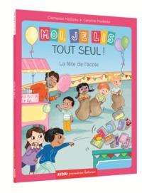MOI, JE LIS TOUT SEUL - TOME 12 - LA FETE DE L'ECOLE (COLL. PREMIERES LECTURES)