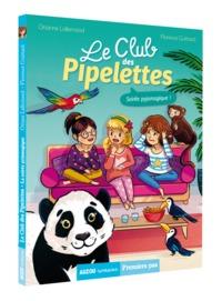 LE CLUB DES PIPELETTES - SOIREE PYJAMAGIQUE ! - VOL02