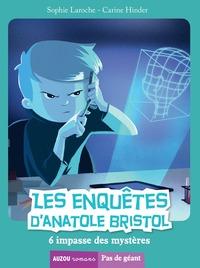 LES ENQUETES D'ANATOLE BRISTOL TOME 6 - 6, IMPASSE DES MYSTERES (PAS DE GEANT)