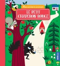 LE PETIT CHAPERON ROUGE (COLL. MES CONTES A ANIMER)