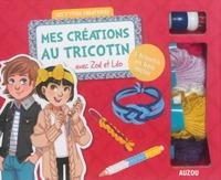 MES CREATIONS EN TRICOT AVEC ZOE ET LEO - LES P'TITES CREATRICES (COLL. MA BOITE