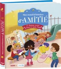 MON RECUEIL D'HISTOIRES D'AMITIE - NOUVELLE EDITION (EN COLL. AVEC UNICEF)